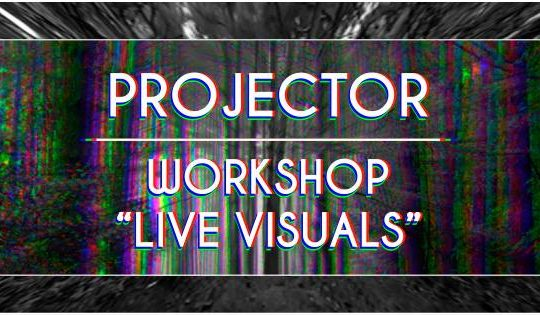 PROJECTOR // WORKSHOP